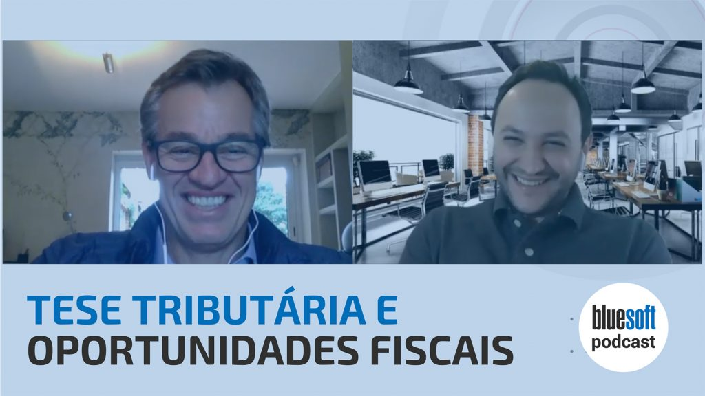 Teses Tributárias | Bluesoft Podcast
