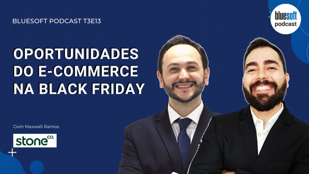 Bluesoft Podcsat - Oportunidades do e-commerce na Black Friday