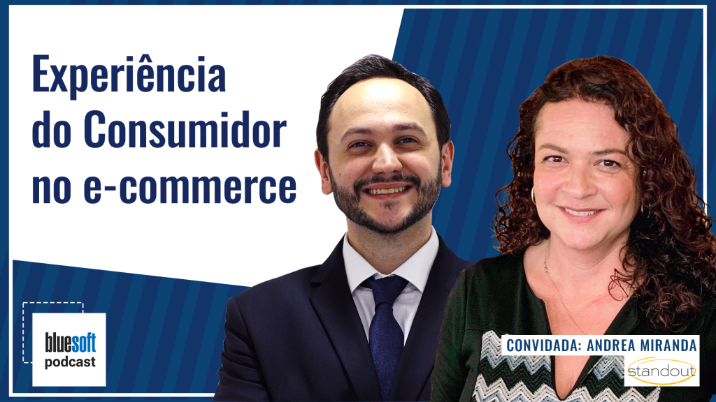 Bluesoft Podcast - experiencia do Consumidor no e-commerce