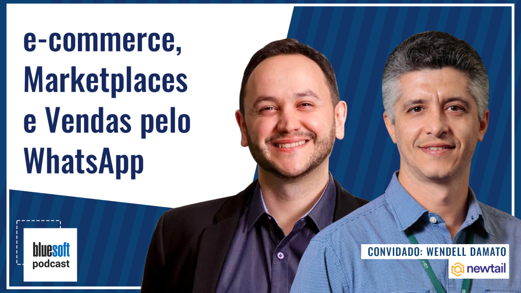Bluesoft Podcast - e-commerce, Marketplaces e Vendas pelo WhatsApp