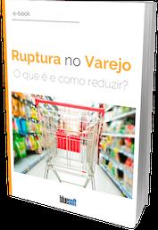 Ruptura no Varejo: O que é e como reduzir?