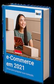 E-Commerce Em 2021: Dicas Para Preparar Sua Operação