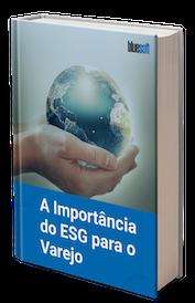 A Importância do ESG para o Varejo