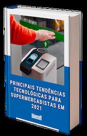 Tendências Tecnológicas para Supermercadistas em 2021